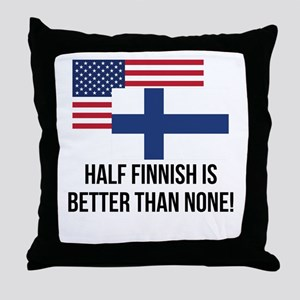 Half Finnish Is Better Than None Throw Pillow